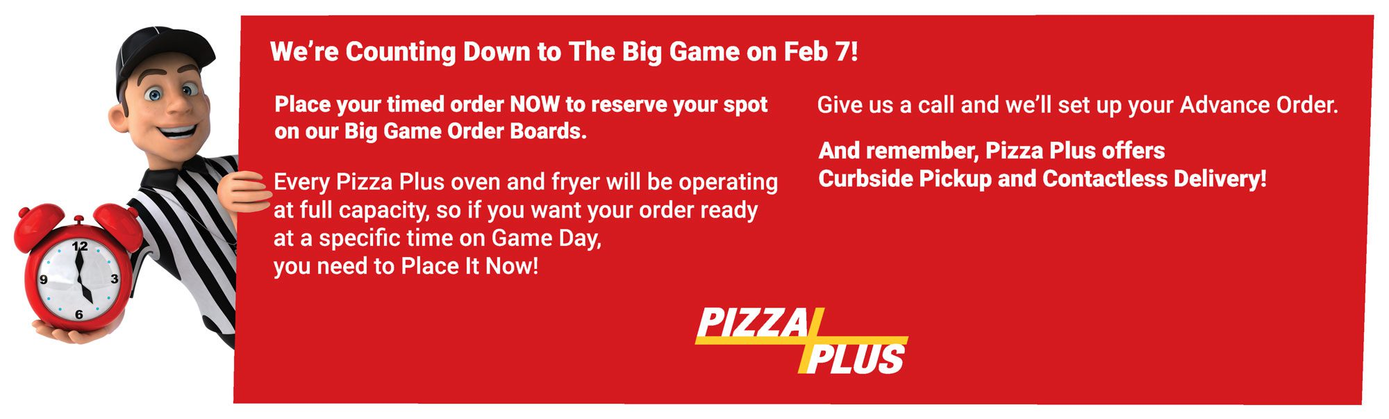 Order Pizza Plus for your Super Bowl party now!