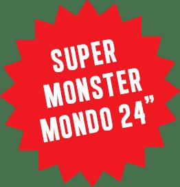 """Super Monster Mondo 24"""""""